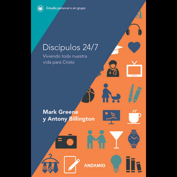 DISCÍPULOS 24/7 - (Mark Greene y Anthony Billington)