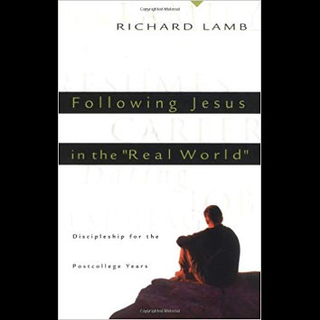 "Following Jesus in the ""Real World"" - (Richard Lamb)"