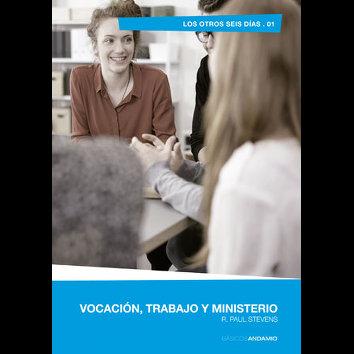 Vocación, trabajo y ministerio - (R. Paul Stevens)